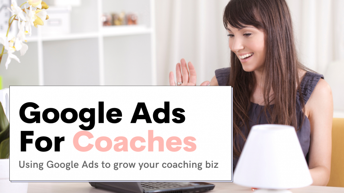 Google Ads for Coaches